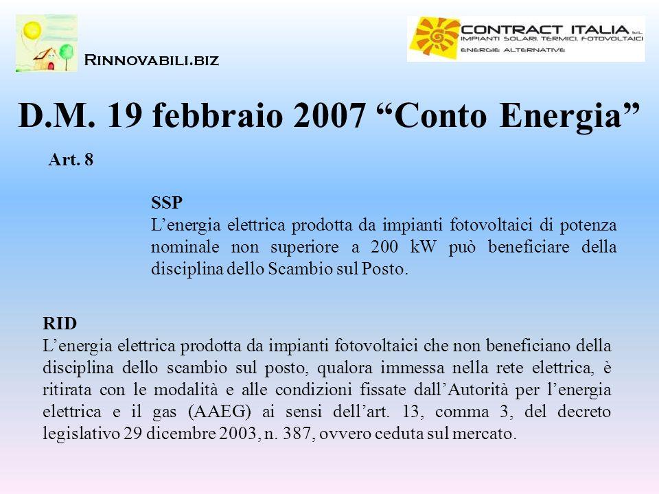 Rinnovabili.biz D.M. 19 febbraio 2007 Conto Energia Art. 8 SSP Lenergia elettrica prodotta da impianti fotovoltaici di potenza nominale non superiore