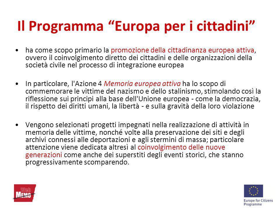 Il Programma Europa per i cittadini ha come scopo primario la promozione della cittadinanza europea attiva, ovvero il coinvolgimento diretto dei citta