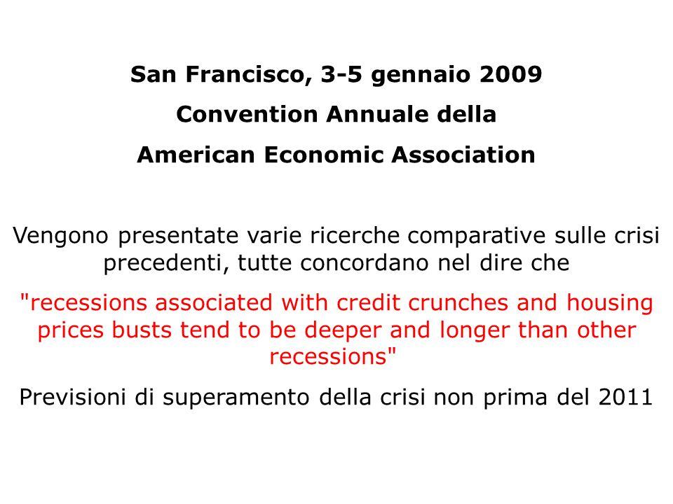 San Francisco, 3-5 gennaio 2009 Convention Annuale della American Economic Association Vengono presentate varie ricerche comparative sulle crisi prece