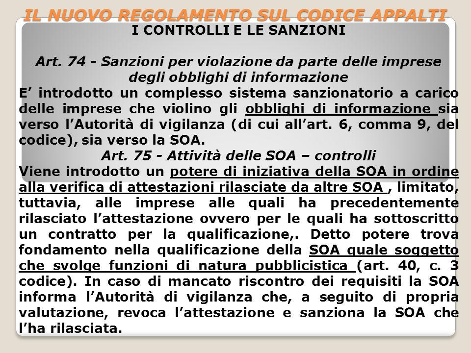 IL NUOVO REGOLAMENTO SUL CODICE APPALTI I CONTROLLI E LE SANZIONI Art. 74 - Sanzioni per violazione da parte delle imprese degli obblighi di informazi