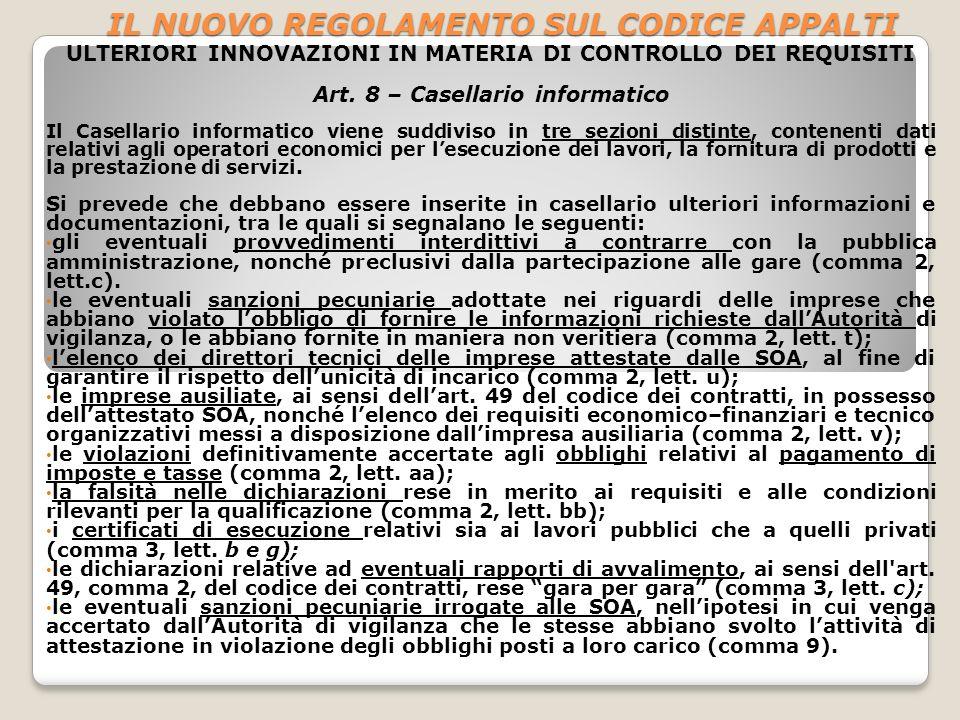 IL NUOVO REGOLAMENTO SUL CODICE APPALTI ULTERIORI INNOVAZIONI IN MATERIA DI CONTROLLO DEI REQUISITI Art. 8 – Casellario informatico Il Casellario info