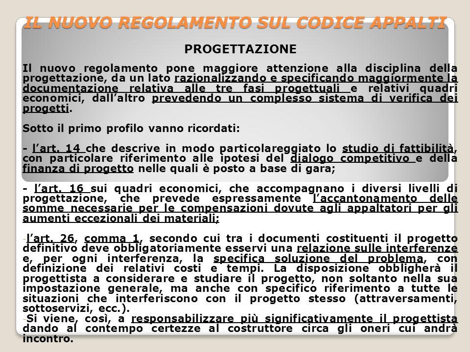 IL NUOVO REGOLAMENTO SUL CODICE APPALTI VERIFICA DEL PROGETTO Per quanto riguarda la verifica dei progetti (artt.