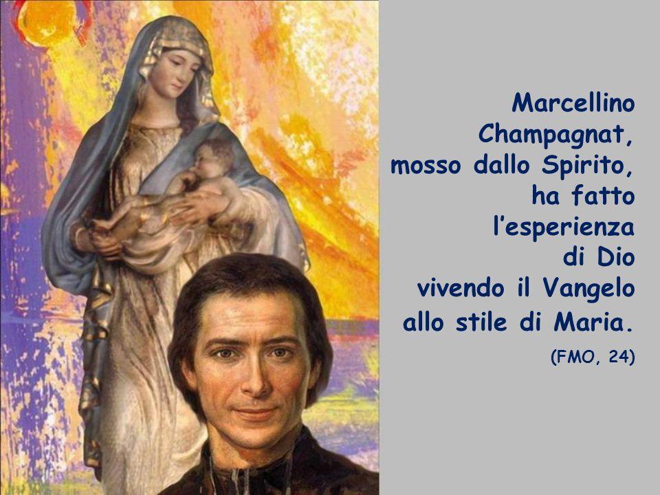 Marcellino Champagnat, mosso dallo Spirito, ha fatto lesperienza di Dio vivendo il Vangelo allo stile di Maria.