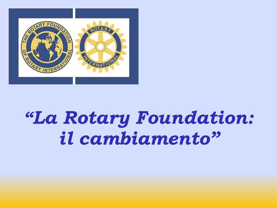 Due sistemi di sovvenzioni Sovvenzioni Distrettuali Fondazione Rotary Sovvenzioni Globali Fondazione Rotary