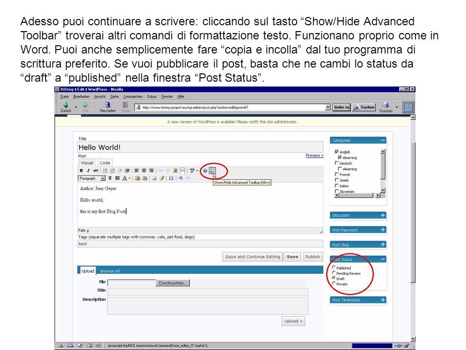 Adesso puoi continuare a scrivere: cliccando sul tasto Show/Hide Advanced Toolbar troverai altri comandi di formattazione testo. Funzionano proprio co