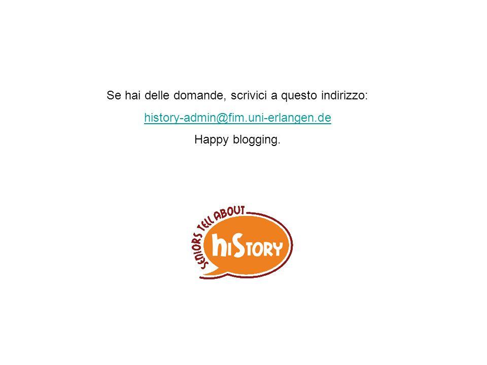 Se hai delle domande, scrivici a questo indirizzo: history-admin@fim.uni-erlangen.de Happy blogging.