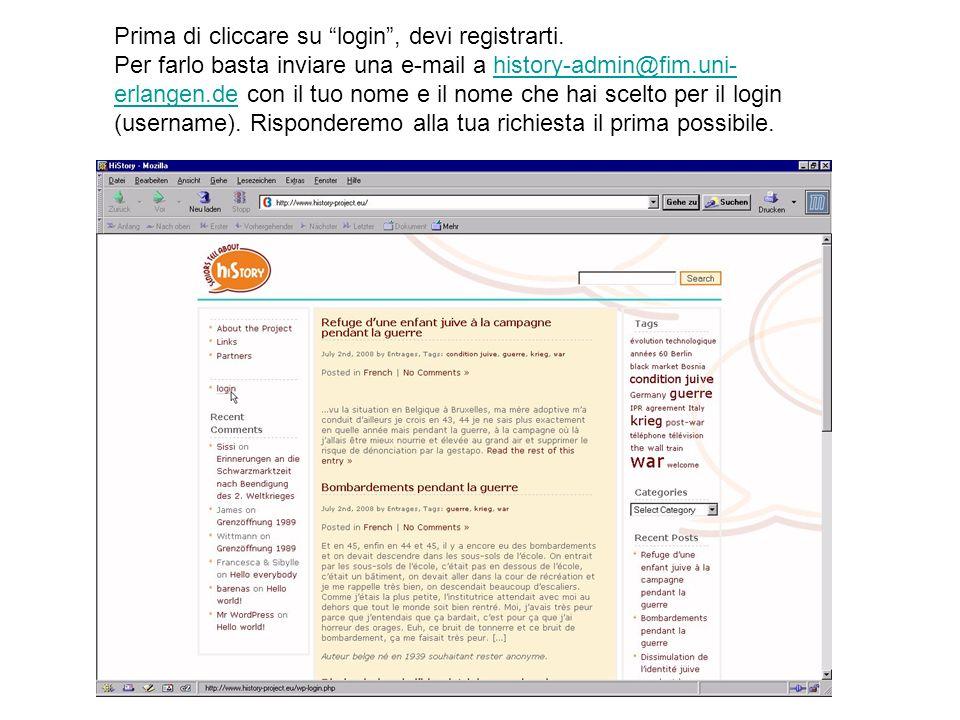 Prima di cliccare su login, devi registrarti. Per farlo basta inviare una e-mail a history-admin@fim.uni- erlangen.de con il tuo nome e il nome che ha