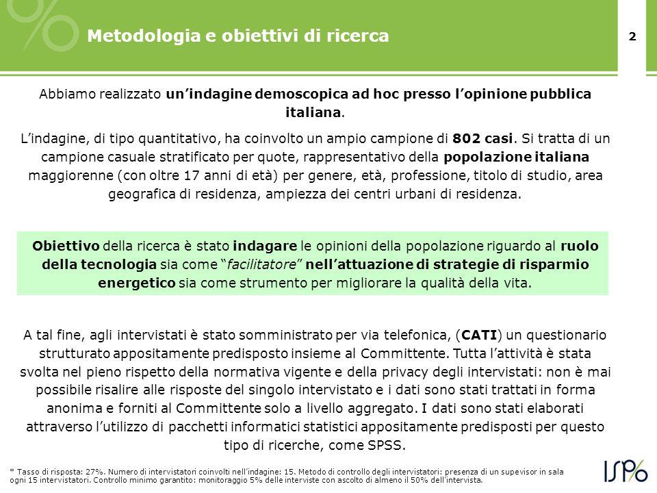 2 Metodologia e obiettivi di ricerca Abbiamo realizzato unindagine demoscopica ad hoc presso lopinione pubblica italiana. Lindagine, di tipo quantitat