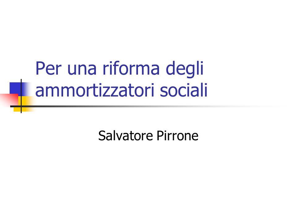 Per una riforma degli ammortizzatori sociali Salvatore Pirrone