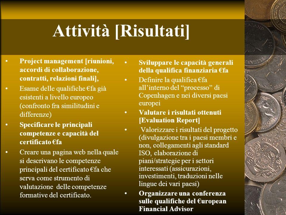 Attività [Risultati] Project management [riunioni, accordi di collaborazione, contratti, relazioni finali], Esame delle qualifiche fa già esistenti a