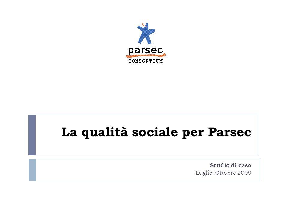 La qualità sociale per Parsec Studio di caso Luglio-Ottobre 2009