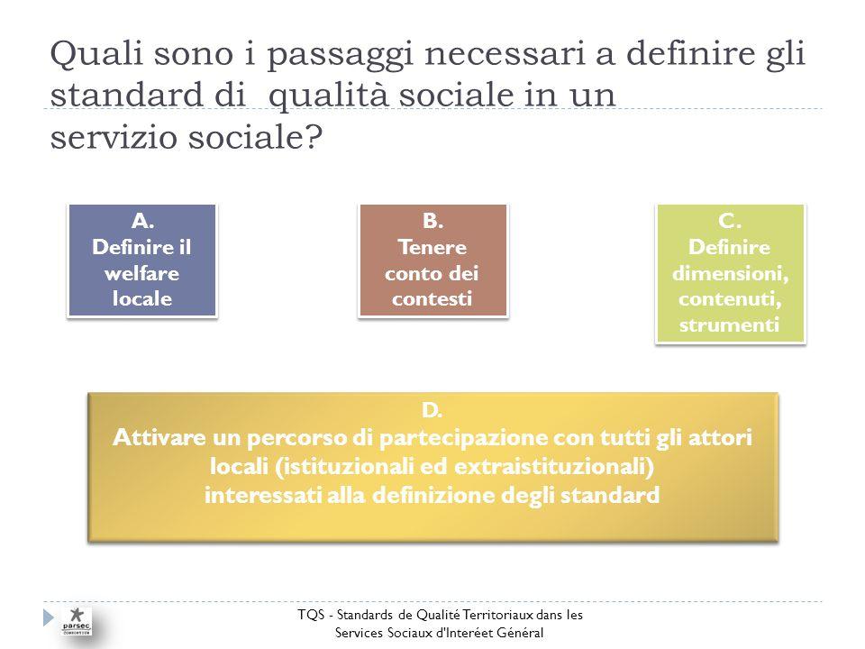 Quali sono i passaggi necessari a definire gli standard di qualità sociale in un servizio sociale.