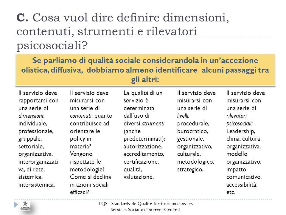 C. Cosa vuol dire definire dimensioni, contenuti, strumenti e rilevatori psicosociali.