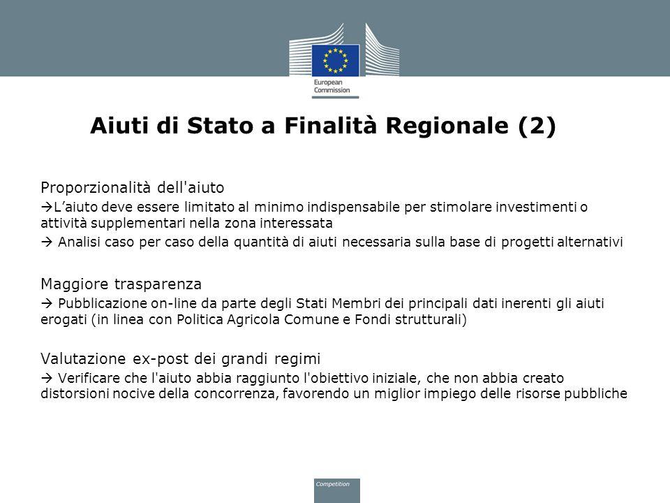 Aiuti di Stato a Finalità Regionale (2) Proporzionalità dell'aiuto Laiuto deve essere limitato al minimo indispensabile per stimolare investimenti o a