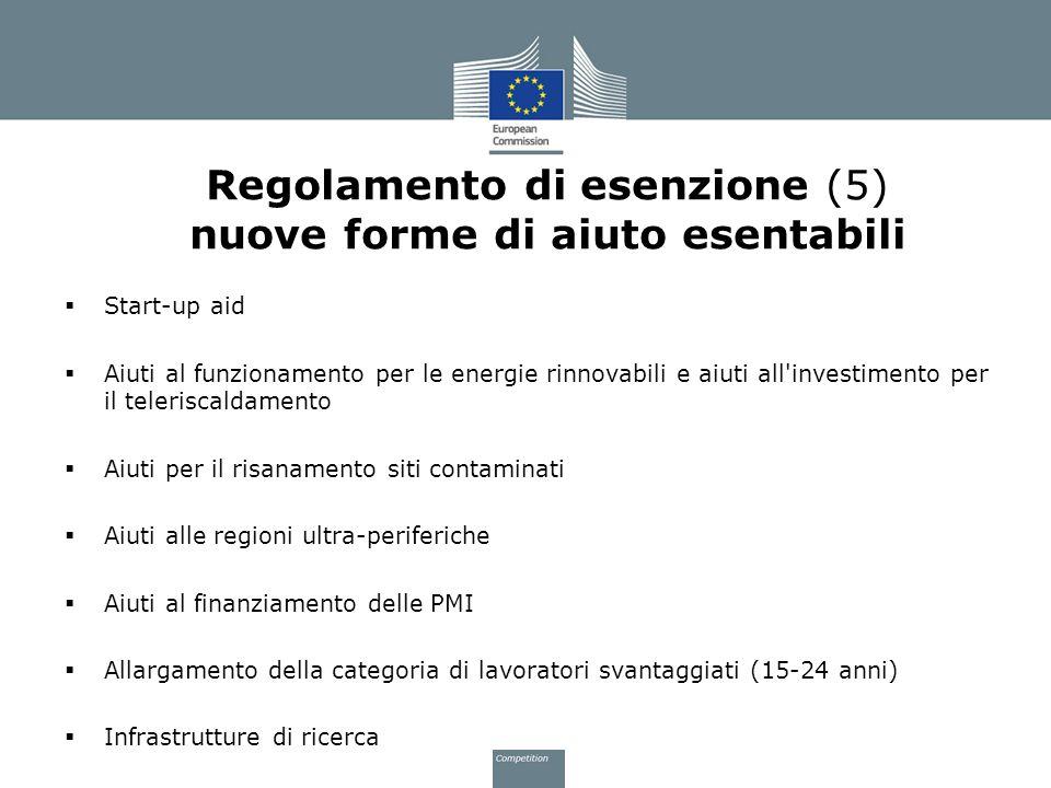Regolamento di esenzione (5) nuove forme di aiuto esentabili Start-up aid Aiuti al funzionamento per le energie rinnovabili e aiuti all'investimento p