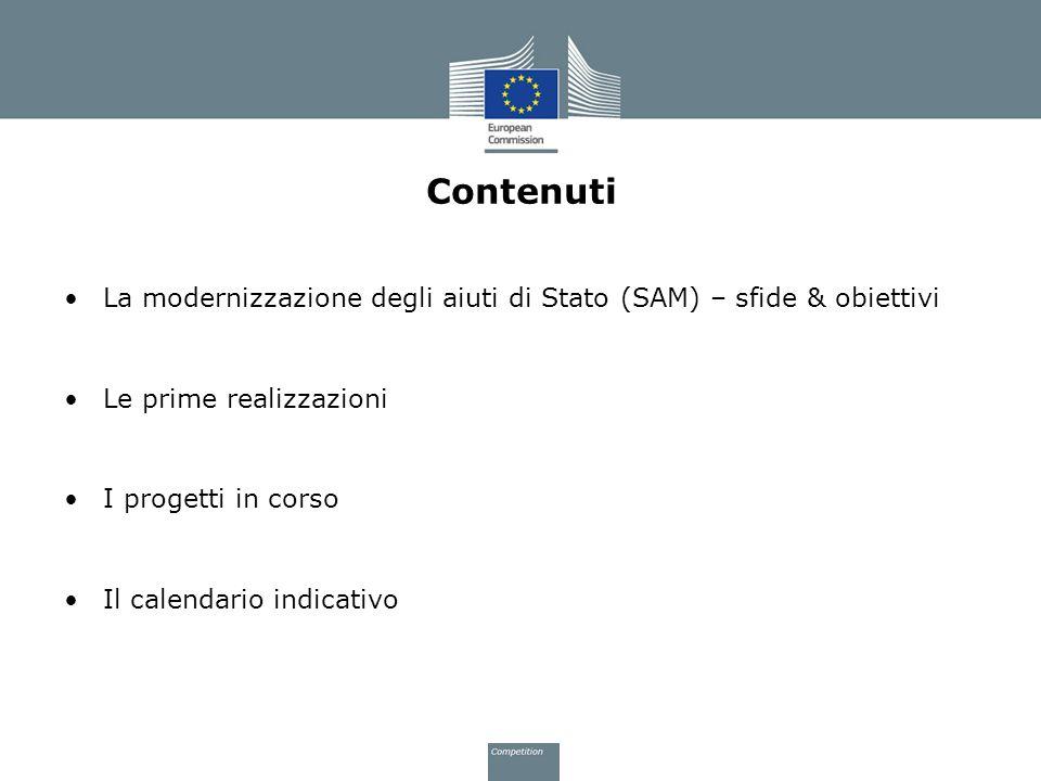 Contenuti La modernizzazione degli aiuti di Stato (SAM) – sfide & obiettivi Le prime realizzazioni I progetti in corso Il calendario indicativo