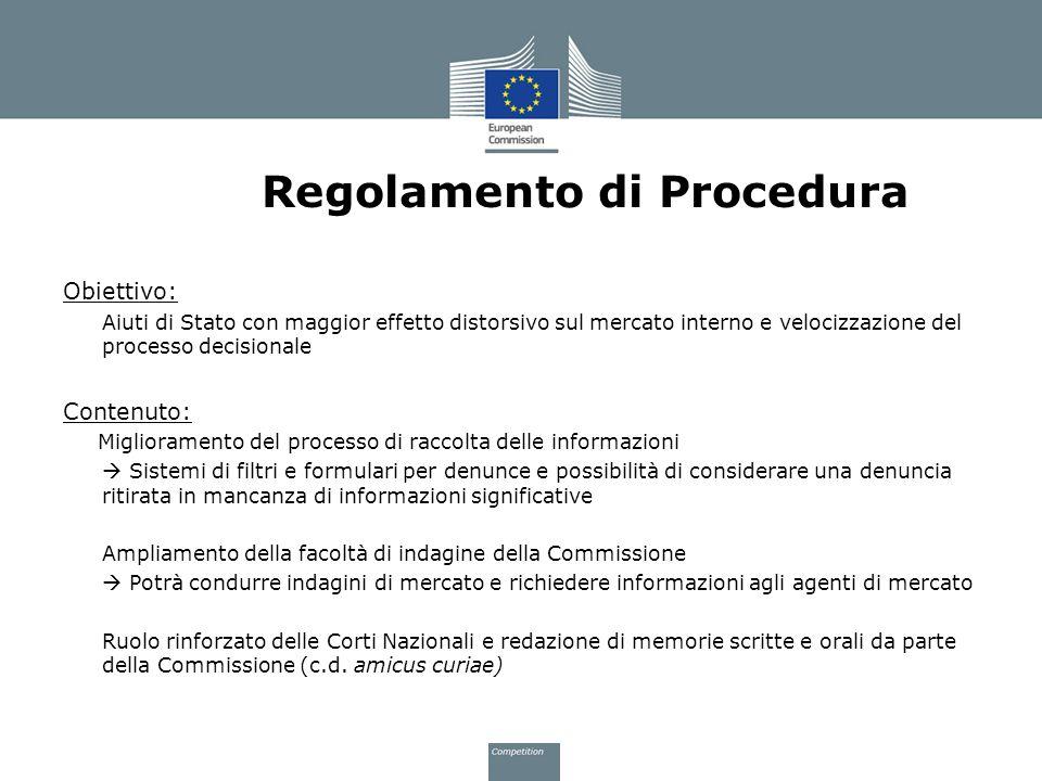 Regolamento di Procedura Obiettivo: Aiuti di Stato con maggior effetto distorsivo sul mercato interno e velocizzazione del processo decisionale Conten