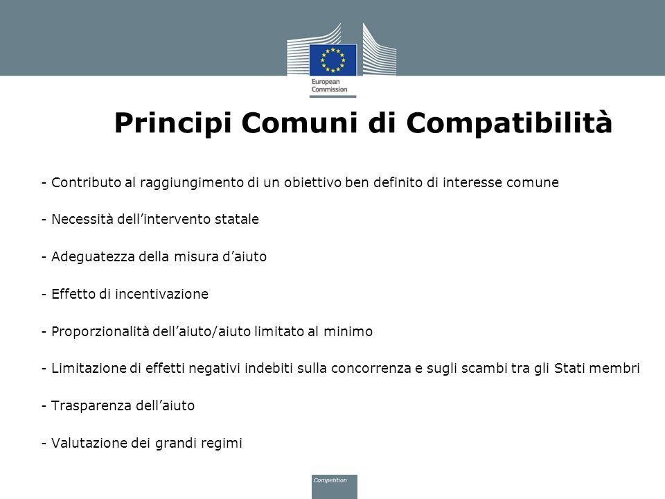 Principi Comuni di Compatibilità - Contributo al raggiungimento di un obiettivo ben definito di interesse comune - Necessità dellintervento statale -