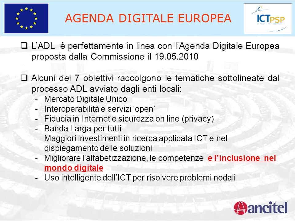 AGENDA DIGITALE EUROPEA LADL è perfettamente in linea con lAgenda Digitale Europea proposta dalla Commissione il 19.05.2010 Alcuni dei 7 obiettivi rac