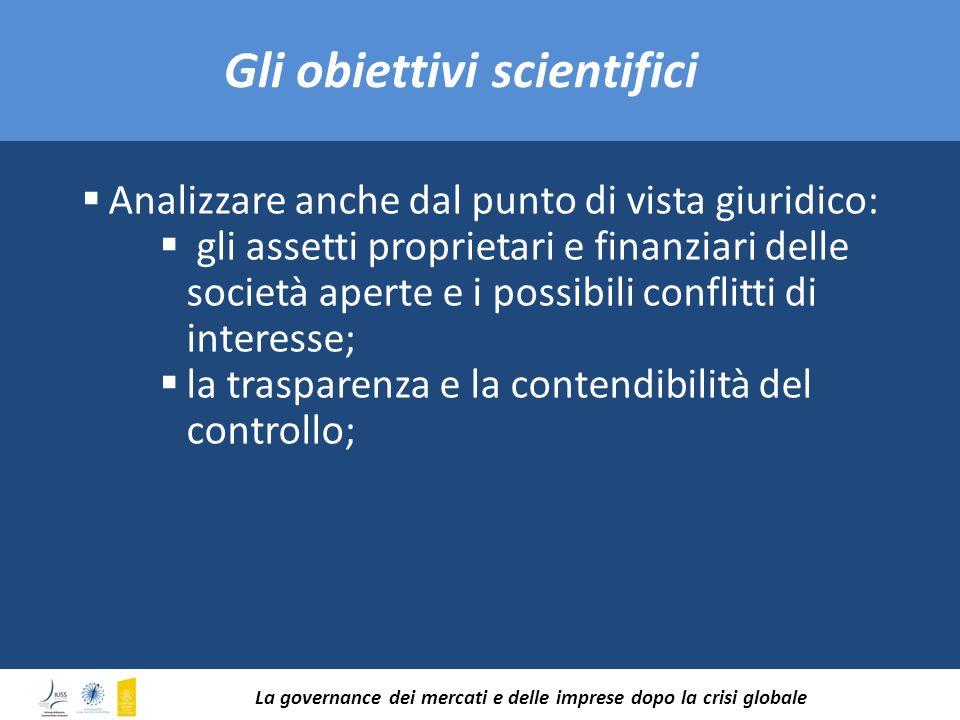 Analizzare anche dal punto di vista giuridico: gli assetti proprietari e finanziari delle società aperte e i possibili conflitti di interesse; la tras