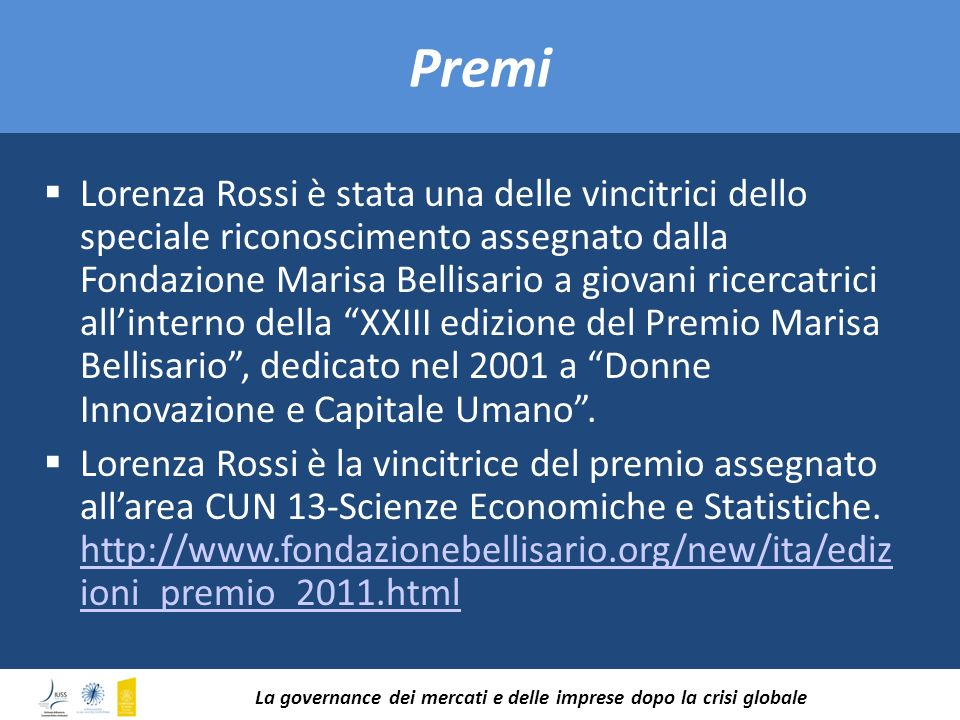 Lorenza Rossi è stata una delle vincitrici dello speciale riconoscimento assegnato dalla Fondazione Marisa Bellisario a giovani ricercatrici allintern