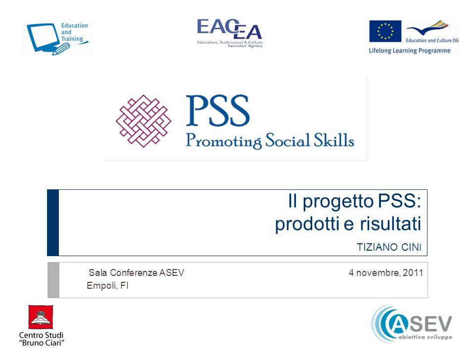 Il progetto PSS: prodotti e risultati TIZIANO CIN I Sala Conferenze ASEV 4 novembre, 2011 Empoli, FI