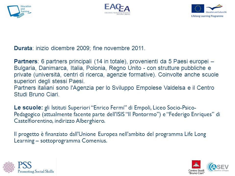 Durata: inizio dicembre 2009; fine novembre 2011. Partners: 6 partners principali (14 in totale), provenienti da 5 Paesi europei – Bulgaria, Danimarca