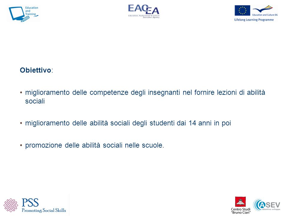 Obiettivo: miglioramento delle competenze degli insegnanti nel fornire lezioni di abilità sociali miglioramento delle abilità sociali degli studenti d