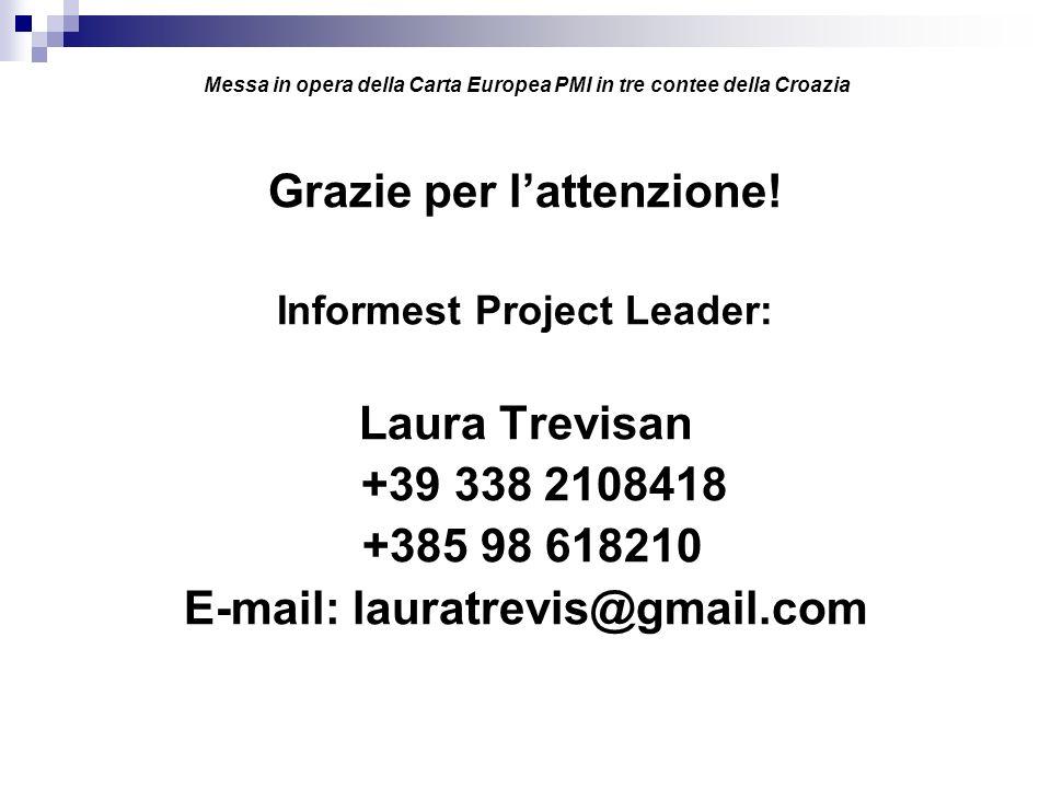 Grazie per lattenzione! Informest Project Leader: Laura Trevisan +39 338 2108418 +385 98 618210 E-mail: lauratrevis@gmail.com Messa in opera della Car