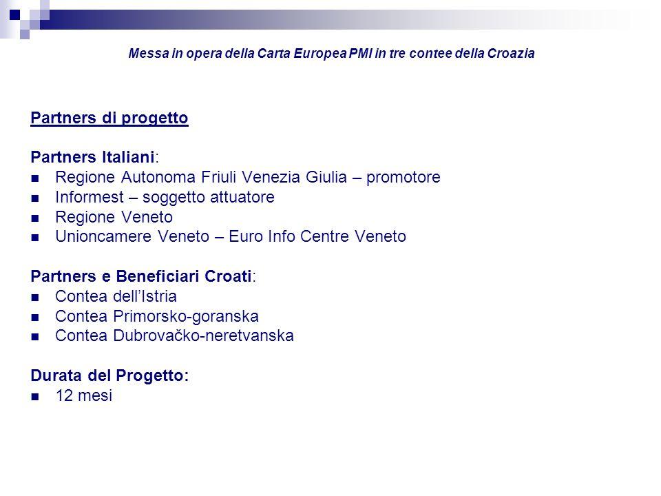 Messa in opera della Carta Europea PMI in tre contee della Croazia Partners di progetto Partners Italiani: Regione Autonoma Friuli Venezia Giulia – pr