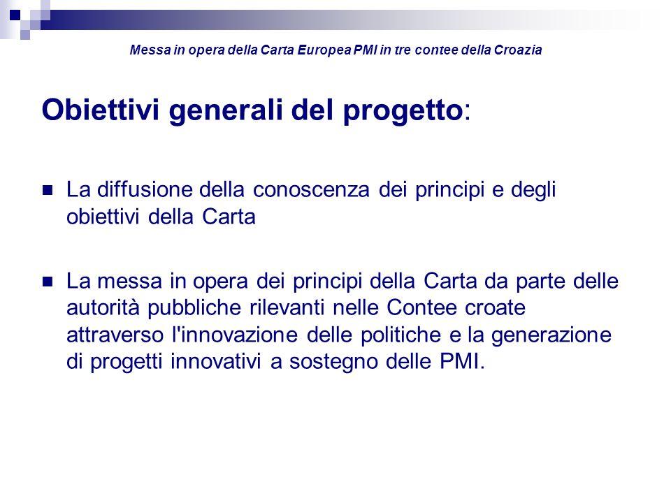 Obiettivi generali del progetto: La diffusione della conoscenza dei principi e degli obiettivi della Carta La messa in opera dei principi della Carta