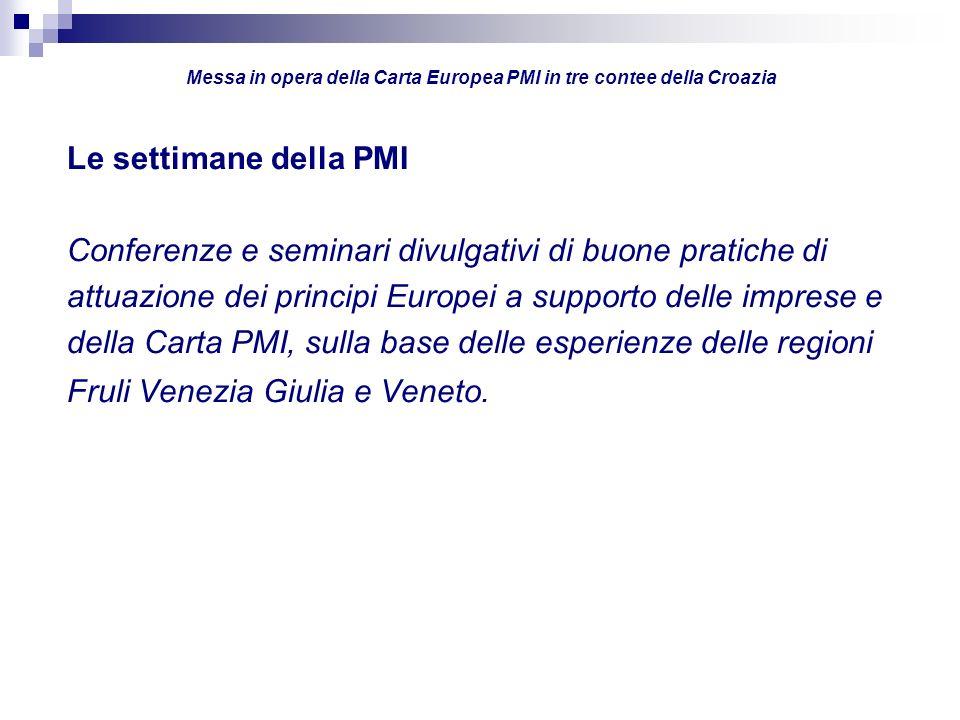 Le settimane della PMI Conferenze e seminari divulgativi di buone pratiche di attuazione dei principi Europei a supporto delle imprese e della Carta P