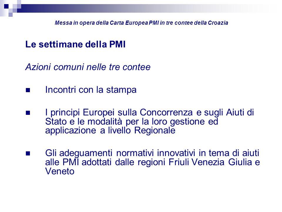 Le settimane della PMI Azioni comuni nelle tre contee Incontri con la stampa I principi Europei sulla Concorrenza e sugli Aiuti di Stato e le modalità