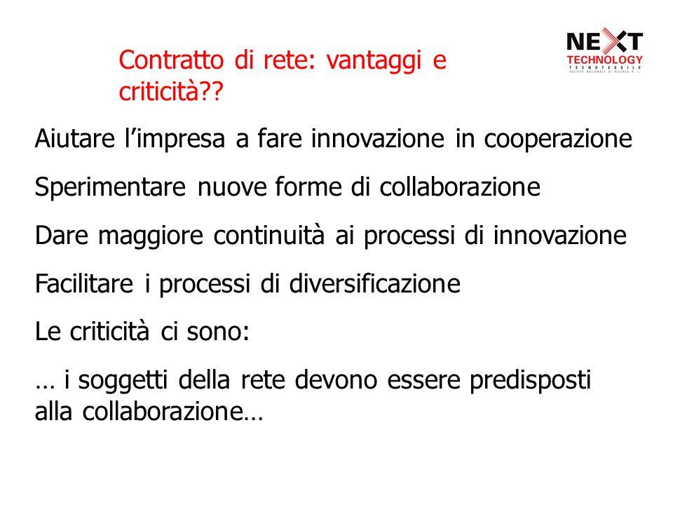 Aiutare limpresa a fare innovazione in cooperazione Sperimentare nuove forme di collaborazione Dare maggiore continuità ai processi di innovazione Fac