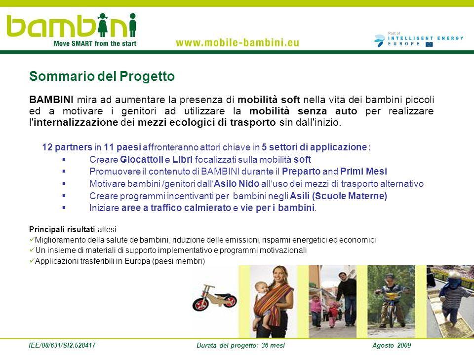 IEE/08/631/SI2.528417Durata del progetto: 36 mesiAgosto 2009 BAMBINI mira ad aumentare la presenza di mobilità soft nella vita dei bambini piccoli ed
