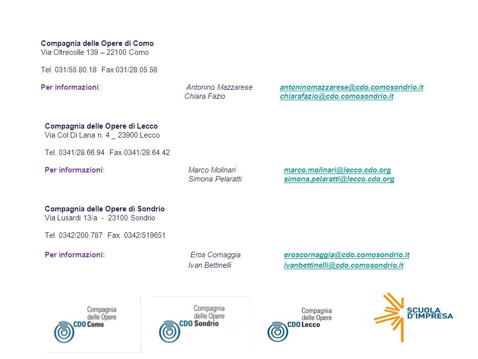 Compagnia delle Opere di Como Via Oltrecolle 139 – 22100 Como Tel. 031/55.80.18 Fax 031/28.05.58 Per informazioni: Antonino Mazzarese antoninomazzares
