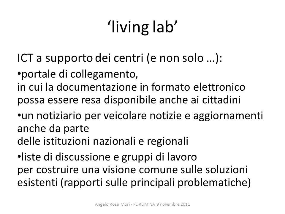 living lab ICT a supporto dei centri (e non solo …): portale di collegamento, in cui la documentazione in formato elettronico possa essere resa dispon