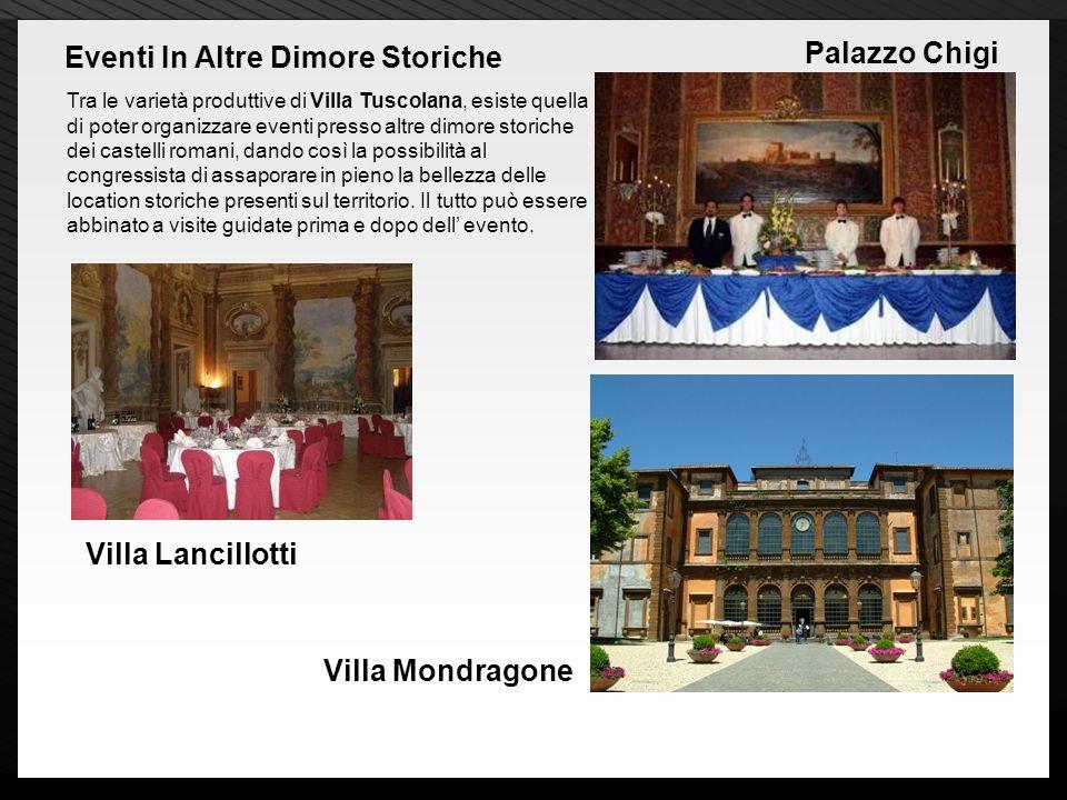 Page 12 Eventi In Altre Dimore Storiche Tra le varietà produttive di Villa Tuscolana, esiste quella di poter organizzare eventi presso altre dimore st
