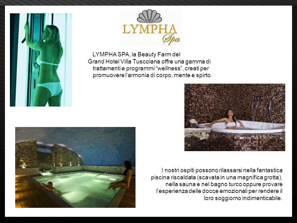 Page 13 LYMPHA SPA, la Beauty Farm del Grand Hotel Villa Tuscolana offre una gamma di trattamenti e programmi wellness, creati per promuovere larmonia