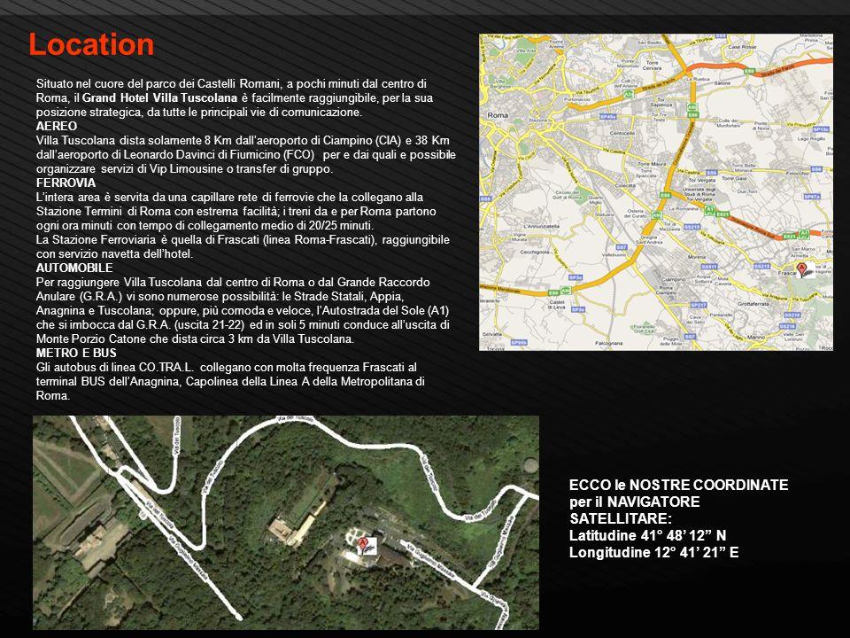 Page 8 Location Situato nel cuore del parco dei Castelli Romani, a pochi minuti dal centro di Roma, il Grand Hotel Villa Tuscolana è facilmente raggiu