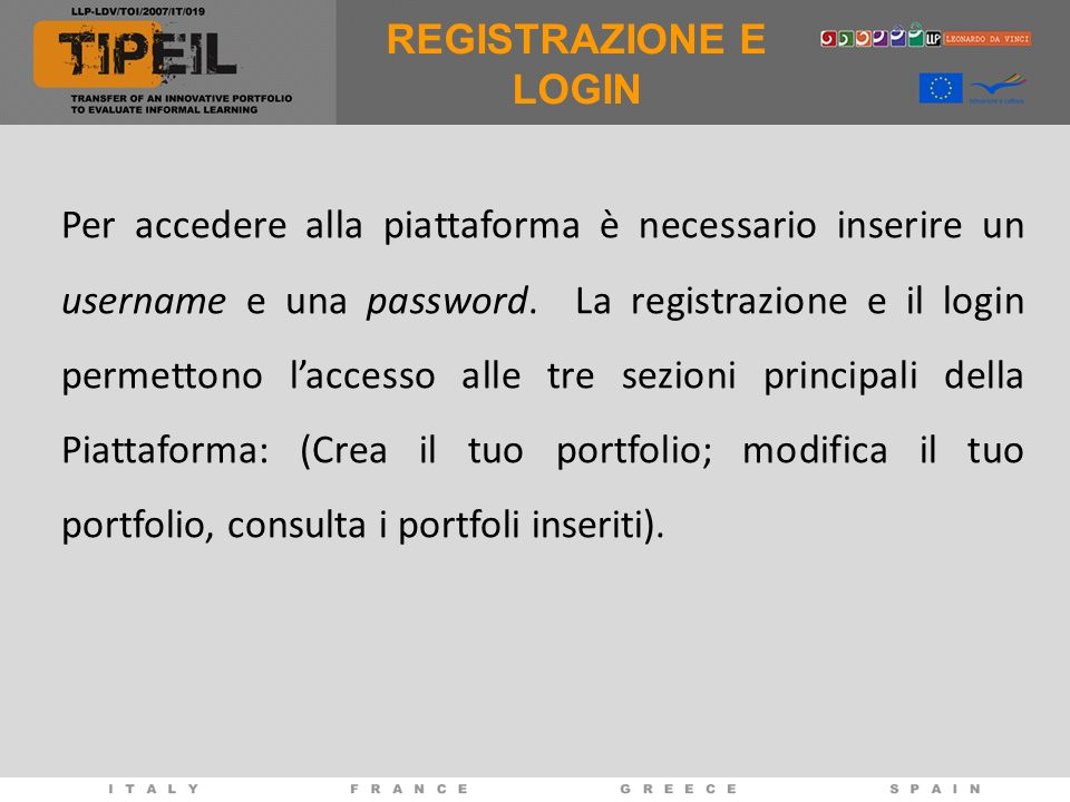 REGISTRAZIONE E LOGIN Per accedere alla piattaforma è necessario inserire un username e una password.