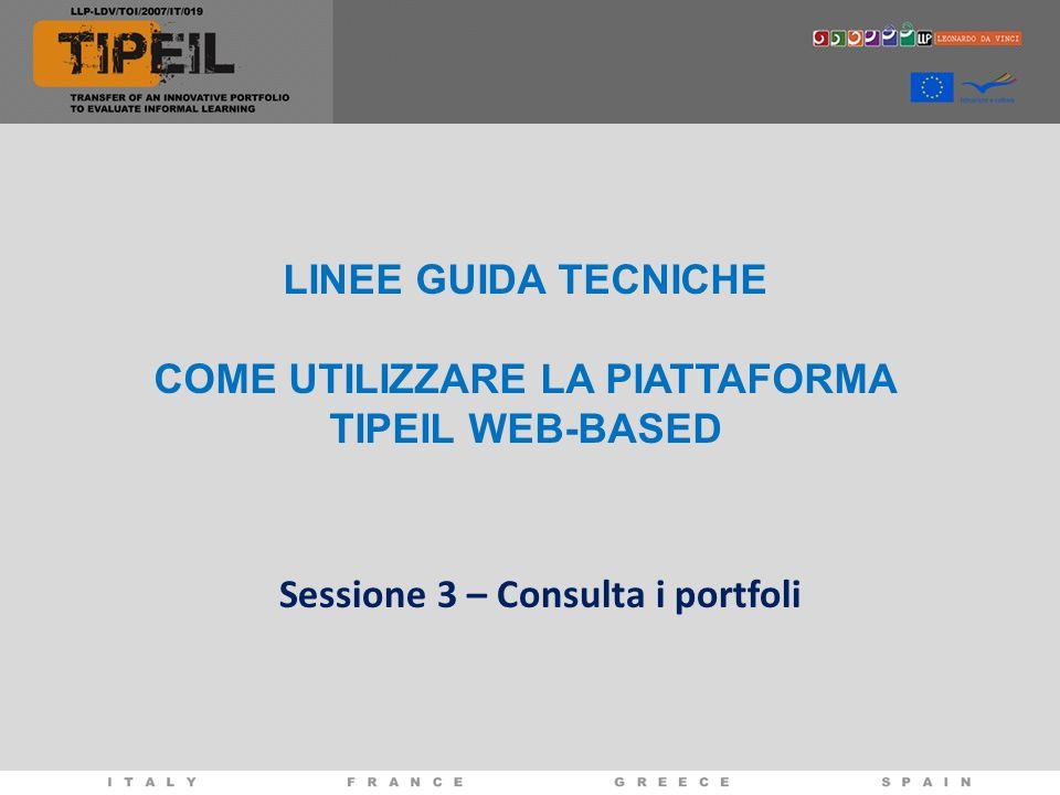 Sessione 3 – Consulta i portfoli LINEE GUIDA TECNICHE COME UTILIZZARE LA PIATTAFORMA TIPEIL WEB-BASED
