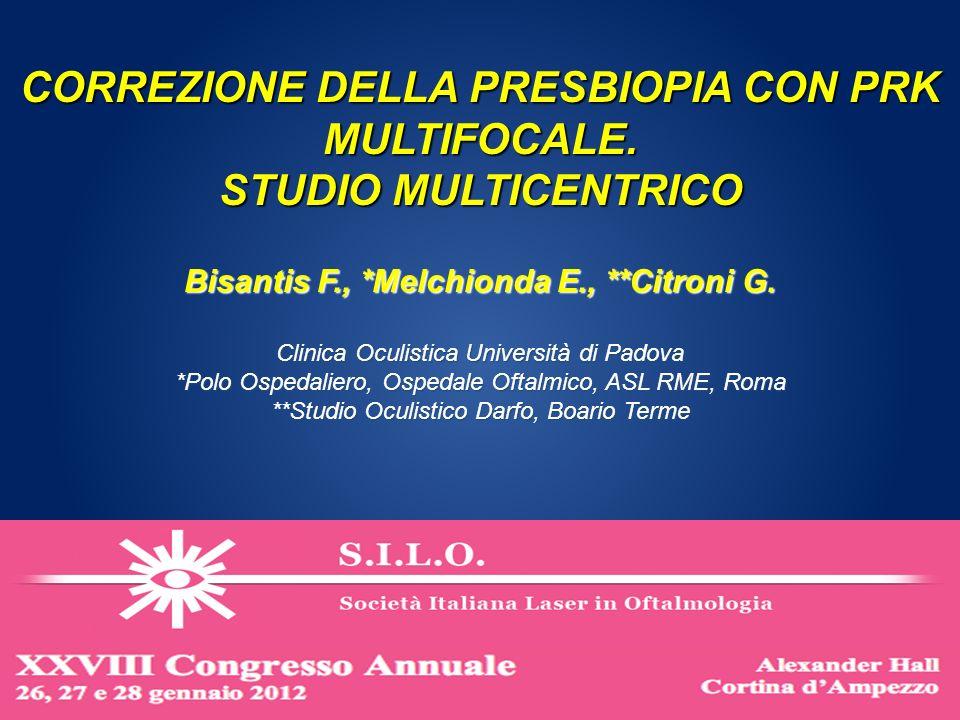 Bisantis F., *Melchionda E., **Citroni G. Clinica Oculistica Università di Padova *Polo Ospedaliero, Ospedale Oftalmico, ASL RME, Roma **Studio Oculis