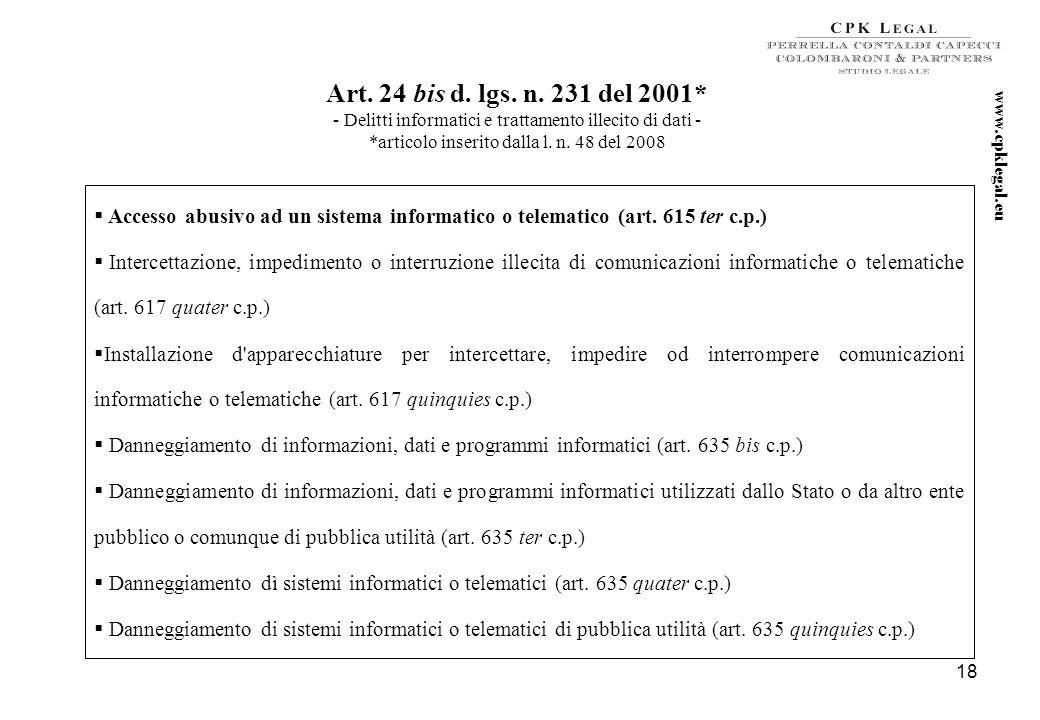 17 Art. 24 d. lgs. n. 231 del 2001 - Indebita percezione di erogazioni, truffa in danno dello Stato o di un ente pubblico o per il conseguimento di er