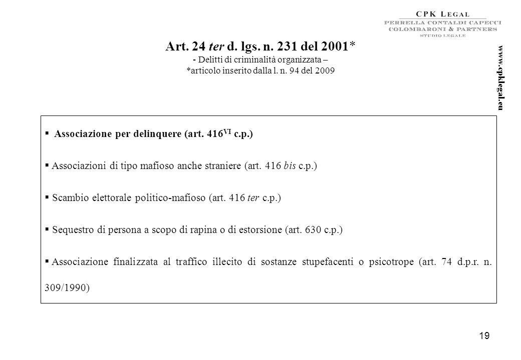 18 Art. 24 bis d. lgs. n. 231 del 2001* - Delitti informatici e trattamento illecito di dati - *articolo inserito dalla l. n. 48 del 2008 Accesso abus