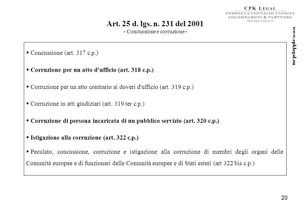 19 Art. 24 ter d. lgs. n. 231 del 2001* - Delitti di criminalità organizzata – *articolo inserito dalla l. n. 94 del 2009 Associazione per delinquere