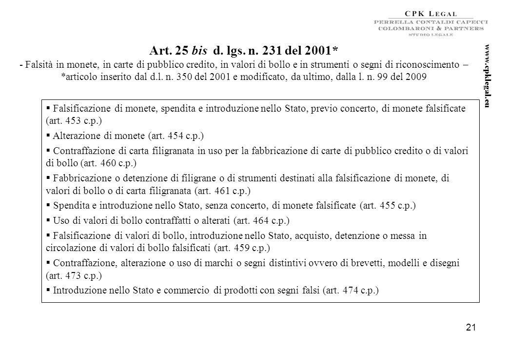 20 Art. 25 d. lgs. n. 231 del 2001 - Concussione e corruzione - Concussione (art. 317 c.p.) Corruzione per un atto d'ufficio (art. 318 c.p.) Corruzion