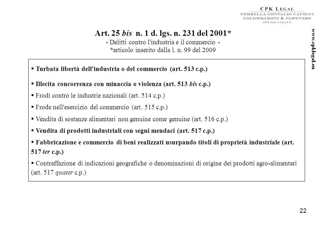 21 Art. 25 bis d. lgs. n. 231 del 2001* - Falsità in monete, in carte di pubblico credito, in valori di bollo e in strumenti o segni di riconoscimento