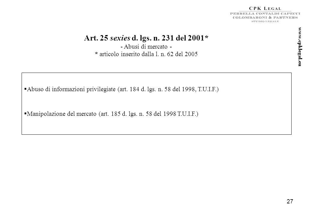 26 Art. 25 quinquies d. lgs. n. 231 del 2001* - Delitti contro la personalità individuale – *articolo inserito dalla l. n. 228 del 2003 e modificato,