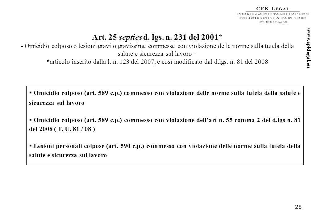 27 Art. 25 sexies d. lgs. n. 231 del 2001* - Abusi di mercato - * articolo inserito dalla l. n. 62 del 2005 Abuso di informazioni privilegiate (art. 1